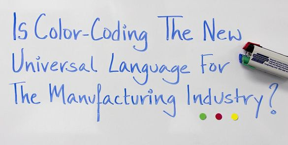 Is Color-Coding The New Universal Language For The Manufacturing Industry?